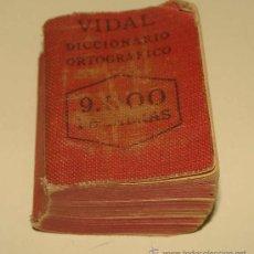 Diccionarios de segunda mano: LIBRITO EN MINIATURA. DICCIONARIO ORTOGRÁFICO VIDAL. AÑO 1955. 9000 PALABRAS. 470 PÁGINAS. . Lote 29141107