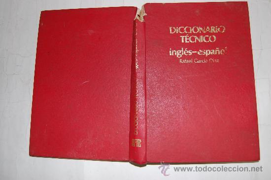 DICCIONARIO TÉCNICO INGLÉS-ESPAÑOL. RAFAEL GARCÍA DÍAZ RM31313 (Libros de Segunda Mano - Diccionarios)