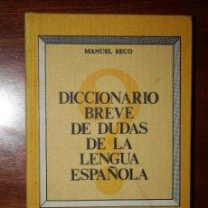 Diccionarios de segunda mano: DICCIONARIO BREVE DE DUDAS DE LA LENGUA ESPAÑOLA.MANUEL SECO.MINISTERIO DE CULTURA.1979. Lote 29234691
