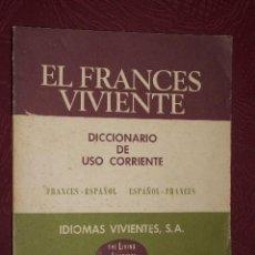 Diccionarios de segunda mano: EL FRANCÉS VIVIENTE POR RALPH WEIMAN DE IDIOMAS VIVIENTES S.A. EN BARCELONA 1967. Lote 30948495