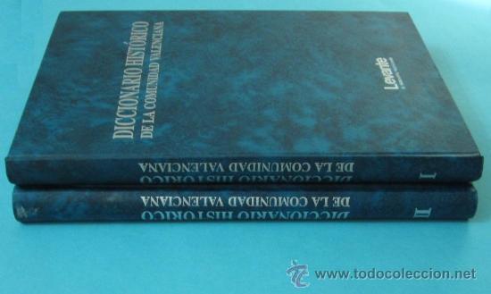 DICCIONARIO HISTÓRICO DE LA COMUNIDAD VALENCIANA. DOS TOMOS. DIARIO LEVANTE (Libros de Segunda Mano - Diccionarios)