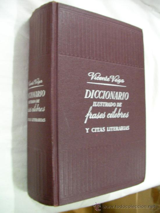 DICCIONARIO ILUSTRADO DE FRASES CELEBRES Y CITAS LITERARIAS DE VICENT E VEGA(EM3) (Libros de Segunda Mano - Diccionarios)