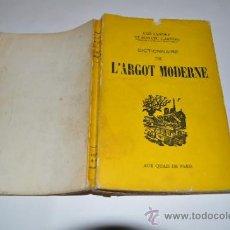 Diccionarios de segunda mano: DICTIONNAIRE DE L´ARGOT MODERNE GÉO SANDRY, MARCEL CARRÈRE RM10282. Lote 31880582