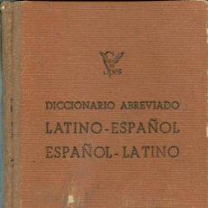 Diccionarios de segunda mano: DICCIONARIO ABREVIADO LATINO - ESPAÑOL, CON ILUSTRACIONES, 1950. Lote 37881904