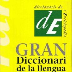 Diccionarios de segunda mano: GRAN DICCIONARI DE LA LLENGUA CATALANA - 2004 - DICCIONARIS DE L'ENCICLOPÈDIA. Lote 32850430