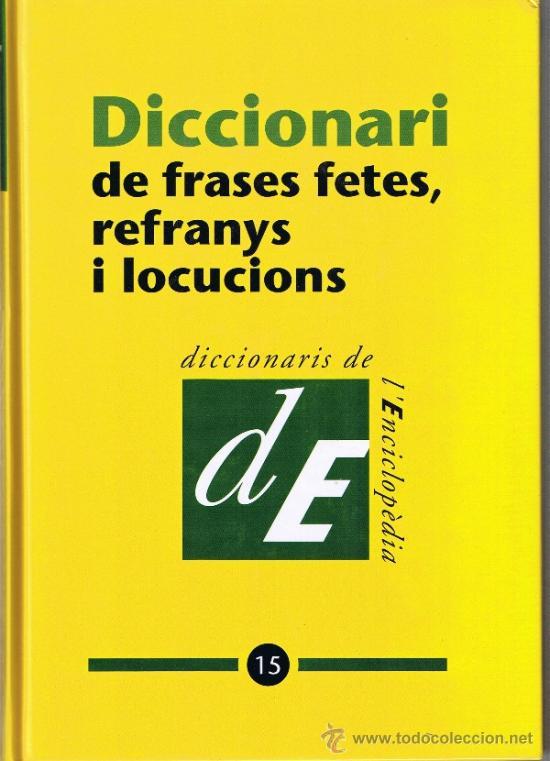 Diccionari De Frases Fetes Refranys I Locucion Vendido En