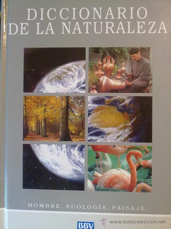 DICCIONARIO DE LA NATURALEZA. HOMBRE, ECOLOGÍA, PAISAJE (Libros de Segunda Mano - Diccionarios)