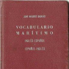 Diccionarios de segunda mano: * NAVEGACIÓN * DICCIONARIO * VOCABULARIO MARÍTIMO : INGLÉS-ESPAÑOL Y ESPAÑOL-INGLÉS / JUAN NAVARRO . Lote 33742659