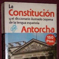 Diccionarios de segunda mano: LA CONSTITUCIÓN Y EL DICCIONARIO ILUSTRADO SOPENA DE LA LENGUA ESPAÑOLA POR RAMÓN SOPENA EN 1978. Lote 34189184