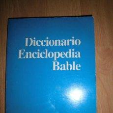 Diccionarios de segunda mano: DICCIONARIO ENCICLOPEDIA BABLE RAMON RATO 1985 EDITORIAL FLORES GIJON LEER DESCRIPCION . Lote 34586543