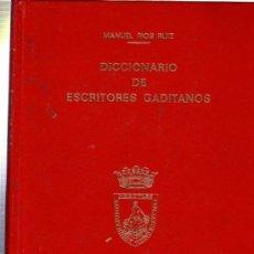 Diccionarios de segunda mano: DICCIONARIO DE ESCRITORES GADITANOS, MANUEL RIOS RUIZ, INSTITUTO ESTUDIOS GADITANOS, CÁDIZ 1973. Lote 34624760