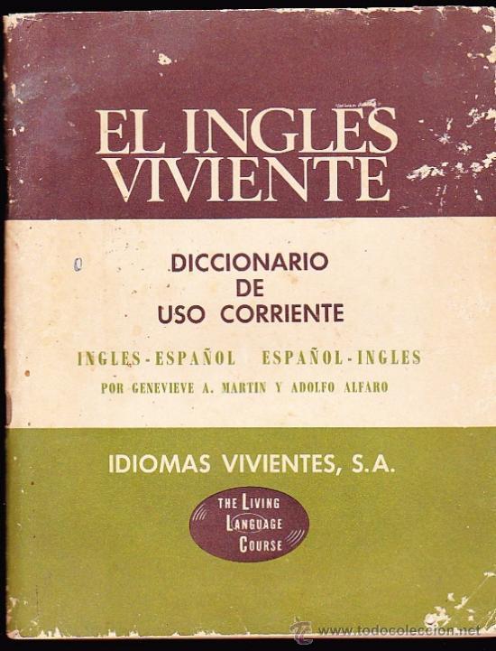 EL INGLES VIVIENTE--DICCIONARIO DE USO CORRIENTE----IDIOMAS VIVIENTES,SA (Libros de Segunda Mano - Diccionarios)