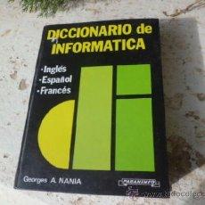 Livros em segunda mão: LIBRO DICCIONARIO DE INFORMATICA INGLES-ESPAÑOL-FRANCES, GEORGES A. ED.PARANINFO MADRID 1990 L-3265. Lote 36606063
