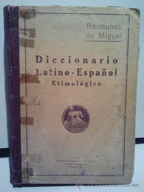 DICCIONARIO LATINO-ESPAÑOL ETIMOLÓGICO. POR D. RAIMUNDO DE MIGUEL. 25 EDICIÓN. MADRID 1949. (Libros de Segunda Mano - Diccionarios)