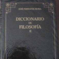 Diccionarios de segunda mano: DICCIONARIO DE FILOSOFÍA. VOLUMEN II. (E-H). Lote 38219247