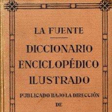 Diccionarios de segunda mano: LA FUENTE DICCIONARIO ENCICLOPÉDICO ILUSTRADO DE LA LENGUA ESPAÑOLA SOPENA 1942. Lote 38757212