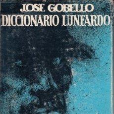Diccionarios de segunda mano: DICCIONARIO LUNFARDO, JOSE GOBELLO. Lote 38958077