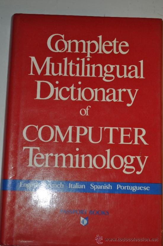 COMPLETE MULTILINGUAL DICTIONARY OF COMPUTER TERMINOLOGY. GEORGES NANIA RM63140 (Libros de Segunda Mano - Diccionarios)