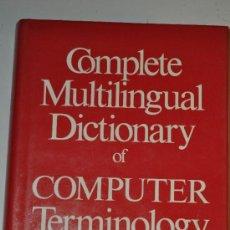 Diccionarios de segunda mano: COMPLETE MULTILINGUAL DICTIONARY OF COMPUTER TERMINOLOGY. GEORGES NANIA RM63140. Lote 39189159