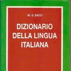 Diccionarios de segunda mano: DIZIONARIO DELLA LINGUA ITALIANA M G BACCI EDIZIONI POLARIS 1992. Lote 39426394