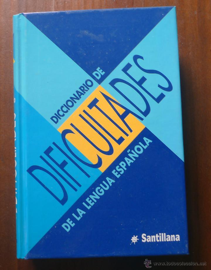 DICCIONARIO DE DIFICULTADES DE LA LENGUA ESPAÑOLA - SANTILLANA (Libros de Segunda Mano - Diccionarios)