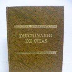Diccionarios de segunda mano: DICCIONARIO DE CITAS, 1996. LIBRO NUMERADO DE 8.500 EJEMPLARES. EJEMPLAR 2967.. Lote 40001196