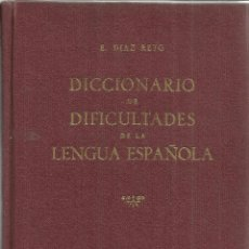 Diccionarios de segunda mano: DICCIONARIO DE DIFICULTADES DE LA LENGUA ESPAÑOLA. E. DIAZ RETG. EDIC. MARTORRELL. MADRID. 1951. Lote 40048342