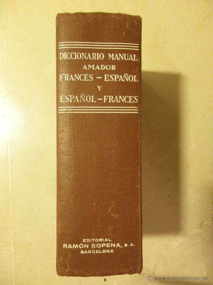 DICCIONARIO MANUAL AMADOR. FRANCÉS-ESPAÑOL Y ESPAÑOL-FRANCÉS. ED RAMON SOPENA, 1963 (Libros de Segunda Mano - Diccionarios)