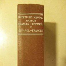 Diccionarios de segunda mano: DICCIONARIO MANUAL AMADOR. FRANCÉS-ESPAÑOL Y ESPAÑOL-FRANCÉS. ED RAMON SOPENA, 1963. Lote 40403442