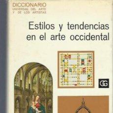 Diccionarios de segunda mano: DICCIONARIO, ESTILOS Y TENDENCIAS EN EL ARTE OCCIDENTAL, GUSTAVO GILI BCN 1969, 320PÁGS,18X26CM . Lote 40622421