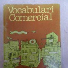 Diccionarios de segunda mano: VOCABULARI COMERCIAL (VOCABULARIO Y DICCIONARIO CATALÀ-CASTELLÀ).OMNIUM CULTURAL. 1982.. Lote 41063556