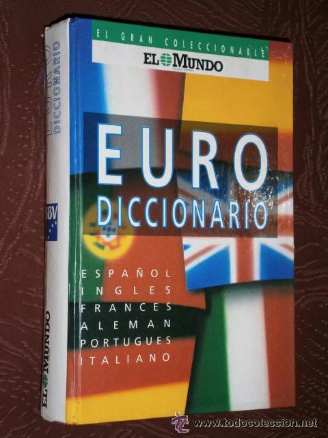 EURODICCIONARIO POR EL MUNDO (DEL IDIOMA ESPAÑOL A LOS 5 MÁS UTILIZADOS UNIVERSALMENTE) (Libros de Segunda Mano - Diccionarios)