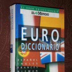 Diccionarios de segunda mano: EURODICCIONARIO POR EL MUNDO (DEL IDIOMA ESPAÑOL A LOS 5 MÁS UTILIZADOS UNIVERSALMENTE). Lote 41444563