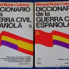 Diccionarios de segunda mano: DICCIONARIO DE LA GUERRA CIVIL ESPAÑOLA - 2 TOMOS - MANUEL RUBIO CABEZA - PLANETA (1987). Lote 41515769