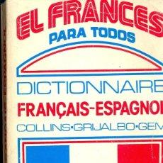Diccionarios de segunda mano: EL FRANCES PARA TODOS DICCCIONARIO FRANCES-ESPAÑOL - ED.FUERA DE COMERCIO. Lote 41586757