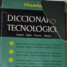 Diccionarios de segunda mano: CHAMBERS. DICCIONARIO TECNOLÓGICO ESPAÑOL-INGLÉS – FRANCÉS – ALEMÁN. TOMO PRIMERO. RM64803. Lote 41648702