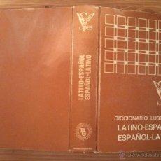 Diccionarios de segunda mano: DICCIONARIO ILUSTRADO LATINO ESPAÑOL ESPAÑOL LATINO BIBLOGRAF SA SPES AGOSTO 1972 . Lote 113489048