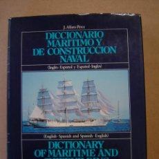 Diccionarios de segunda mano: DICCIONARIO MARÍTIMO Y DE CONSTRUCCIÓN NAVAL (INGLÉS -ESPAÑOL Y ESPAÑOL INGLÉS) - J.ALFARO. Lote 41909974