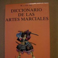 Diccionarios de segunda mano: DICCIONARIO DE LAS ARTES MARCIALES - M. Y J.B. ORY. Lote 42058567