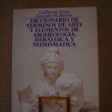 Diccionarios de segunda mano: DICCIONARIO DE TÉRMINOS DE ARTE Y ELEMENTOS DE ARQUEOLOGÍA, HERÁLDICA Y NUMISMÁTICA - FATÁS Y BORRÁ . Lote 42292933