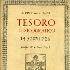 Diccionarios de segunda mano: GILI GAYA : TESORO LEXICOGRÁFICO FASCÍCULO IV - LETRAS D Y E (CSIC, 1957). Lote 42295147