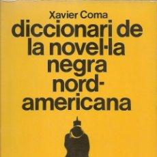 Diccionarios de segunda mano: DICCIONARI DE LA NOVEL·LA NEGRA NORD-AMERICANA / X. COMA. BCN : ED.62, 1985. 18X12CM. 190 P.. Lote 42594514