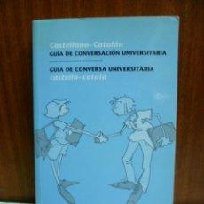 Diccionarios de segunda mano: GUIA DE CONVERSACION UNIVERSITARIA - GUIA DE CONVERSA UNIVERSITARIA - CASTELLANO - CATALAN - 2009 - . Lote 42674743