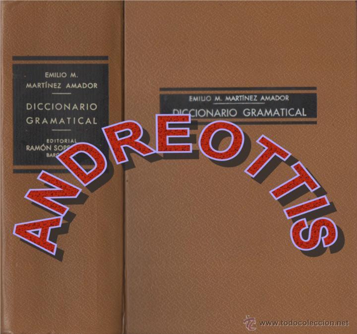 DICCIONARIO GRAMATICAL, EMILIO M. MARTINEZ AMADOR, EDITORIAL RAMON SOPENA, 1961 (Libros de Segunda Mano - Diccionarios)