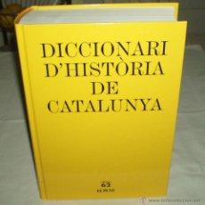 Diccionarios de segunda mano: DICCIONAR D`HISTORIA DE CATALUNYA EDICIONES 62 EL PUNT. Lote 43167585