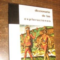 Diccionarios de segunda mano: DICCIONARIO DE LAS EXPLORACIONES - JEAN RIVERAIN - PLAZA Y JANES 1ª EDICION 1970. Lote 43221487
