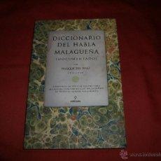 Diccionarios de segunda mano: DICCIONARIO DEL HABLA MALAGUEÑA (DOCUMENTADO) - ENRIQUE DEL PINO. Lote 43284176