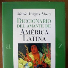 Diccionarios de segunda mano: DICCIONARIO DEL AMANTE DE AMÉRICA LATINA - MARIO VARGAS LLOSA - PAIDÓS. Lote 178736955