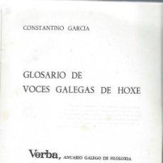 Diccionarios de segunda mano: GLOSARIO DE VOCES GALEGAS DE HOXE,CONSTANTINO GARCÍA,VERBA ANEXO 27,UNIV.SANTIAGO DE COMPOSTELA 1985. Lote 221088571