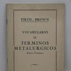 Diccionarios de segunda mano: FIRTH-BROWN. VOCABULARIO DE TERMINOS METALURGICOS. . Lote 44096161